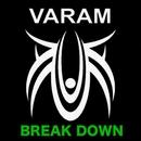 BREAK DOWN/VARAM