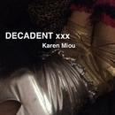 DECADENT xxx/Karen Miou