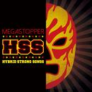 HSS ~Hybrid Strong Songs~/MEGASTOPPER