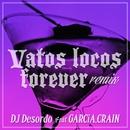 Vatos locos forever (remix) [feat. GARCiA & CRAIN]/DJ DESORDO