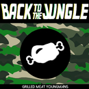 Back to the Jungle/GRILLED MEAT YOUNGMANS