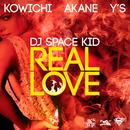 REAL LOVE (feat. KOWICHI, AKANE & Y'S)/DJ SPACEKID