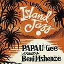 OH MAMA (Island Jazz version)/PAPA U-Gee & BENI MSHENZE