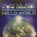 HELLO WORLD/PLAYYA1000 & THE DEEKSTA