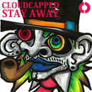 Stay Away/CLOUDCAPPED