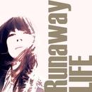 Runaway/LIFE