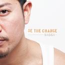 BE THE CHANGE/SAGGA