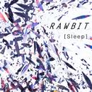 Sleep/RAWBIT