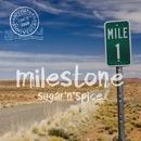 Milestone/sugar'N'spice