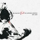 The Essential Best PAX JAPONICA GROOVE 2011-2015/PAX JAPONICA GROOVE