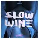 Slow Wine/Akane