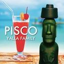 PISCO/YALLA FAMILY