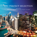 THE PERFECT SELECTION Presented by ACOUSTIC HOLIDAYS & Urban Night Lounge/magicbox & The Illuminati
