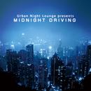 Urban Night Lounge presents MIDNIGHT DRIVING/The Illuminati