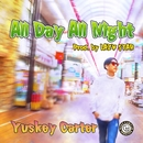 All Day All Night/Yuskey Carter