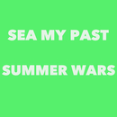 SUMMER WARS/SEA MY PAST