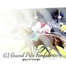 G1 Grand Prix Fanfale gloly of triumph/ファンファーレ工房