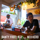 ギフト (feat. NEO HERO)/BANTY FOOT