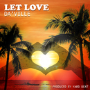 LET LOVE (feat. DA'VILLE)/YARD BEAT