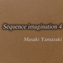 Sequence imagination 4/山崎正樹