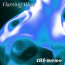 Flaming Blue/SHE-meme