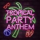 TROPICAL PARTY ANTHEM/Ultramarine