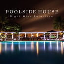 POOLSIDE HOUSE ~夏の夜風を感じる優雅なひととき~/Lodge Sounds