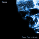 Eyes Feels Black/raxxa