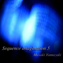 Sequence imagination 5/山崎正樹