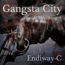 Gangsta City (feat. ACHA & Swag-A)/Endiway-C