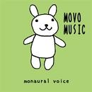 MOVO MUSIC/monaural voice