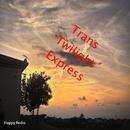 Trans Twilight Express/Happy Radio