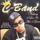 NOTHING 2 LOSE & A LOT 2 GAIN/C-BAND