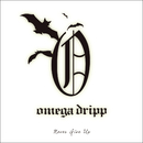Never give up/Omega Dripp