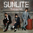 Never come back/SUNLITE