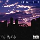 REP MY CITY/KOWICHI