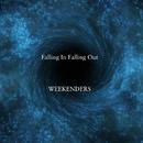 Falling In Falling Out/WEEKENDERS