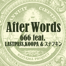 After Words (feat. LASTPASS, KOOPA & スナフキン)/666