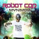 Robot Cop/Mynimoo