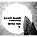 Kazuaki Noguchi Rhythm Tools 1/Kazuaki Noguchi