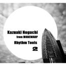 Kazuaki Noguchi Rhythm Tools 2/Kazuaki Noguchi