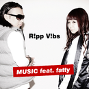 MUSIC (feat. fatty)/R!pp V!bs