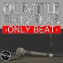 『ONLY BEAT Vol. 1』 -ビートのみのフリースタイル練習用-/MC バトル・ハイスクール