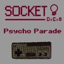 Psycho Parade (Continue Mix)/SOCKET