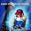 B-BOY STATES OF FUTURE/INDI.LEY