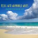 Relax with Waimanalo Waves/Hawaiian Relaxation and Sleep