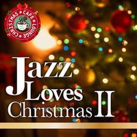Jazz Loves Christmas~大人のための特選クリスマスジャズ・ベストII