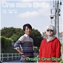 One more Smile/Project One-Size