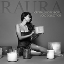 Crystal Singing Bowl Solo Collection/RAURA