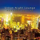 Urban Night Lounge -FANTASY DRIVING- Performed by The Illuminati/The Illuminati